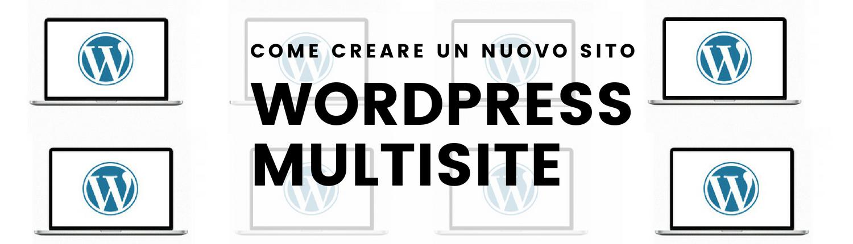 come-creare-un-nuovo-sito-con-wordpress-multisite
