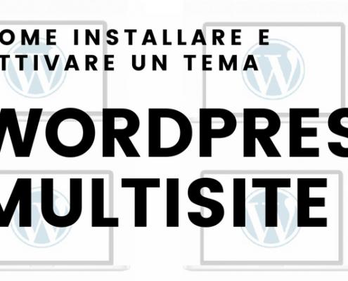 come installare e attivare un tema con wordpress multisite 495x400 - Wordpress Multisite Come creare una rete di siti