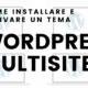come installare e attivare un tema con wordpress multisite 80x80 - Come attivare Wordpress Multisite