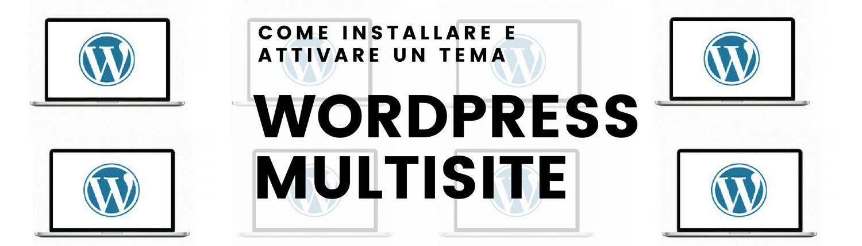 come-installare-e-attivare-un-tema-con-wordpress-multisite